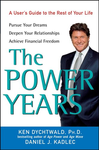 The Power Years: A User's Guide to the Rest of Your Life 9780471674948