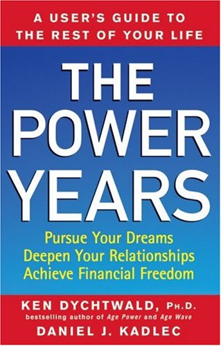 The Power Years: A User's Guide to the Rest of Your Life 9780470051320