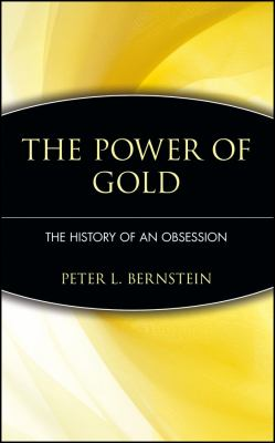 The Power of Gold: The History of an Obsession 9780471252108