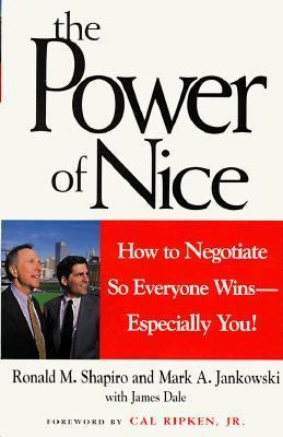 The Power of Nice: How to Negotiate So Everyone Wins--Especially You! 9780471293774
