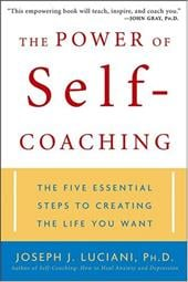 The Power of Self-Coaching: The Five Essential Steps to Creating the Life You Want 1559326
