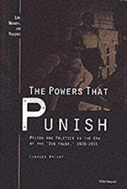 The Powers That Punish: Prison and Politics in the Era of the