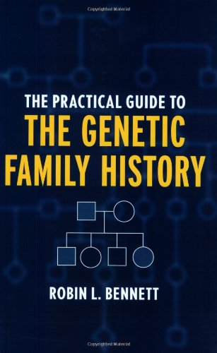 The Practical Guide to the Genetic Family History 9780471251545