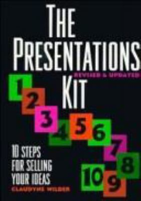 The Presentations Kit: 10 Steps for Selling Your Ideas 9780471310921