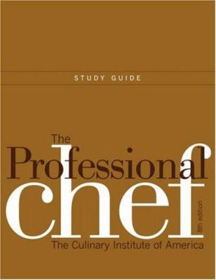 The Professional Chef: Study Guide to Accompany 9780471973003