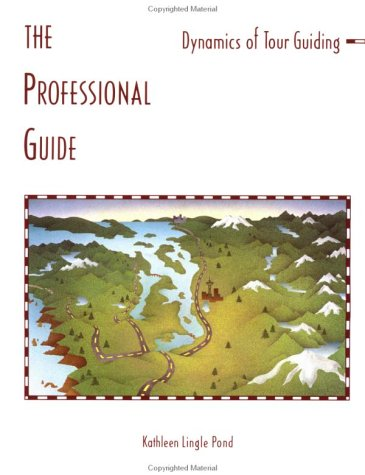 The Professional Guide: Dynamics of Tour Guiding 9780471283867