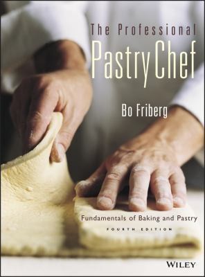 The Professional Pastry Chef: Fundamentals of Baking and Pastry 9780471359258