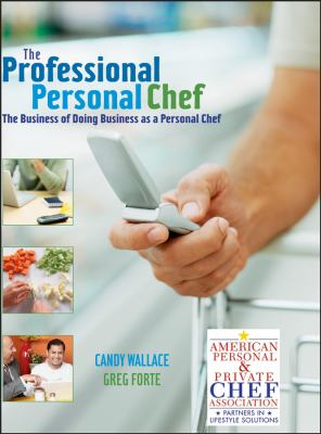 The Professional Personal Chef: The Business of Doing Business as a Personal Chef 9780471752196