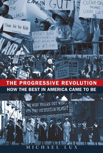 The Progressive Revolution: How the Best in America Came to Be 9780470395110