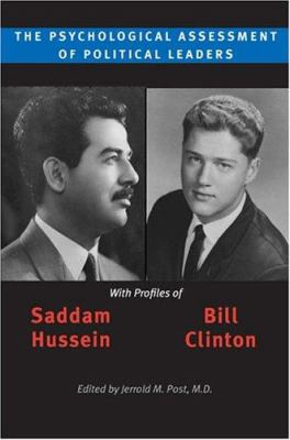 The Psychological Assessment of Political Leaders: With Profiles of Saddam Hussein and Bill Clinton 9780472098385