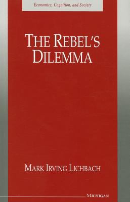 The Rebel's Dilemma 9780472085743