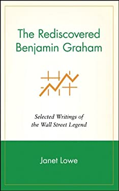 The Rediscovered Benjamin Graham: Selected Writings of the Wall Street Legend 9780471244721