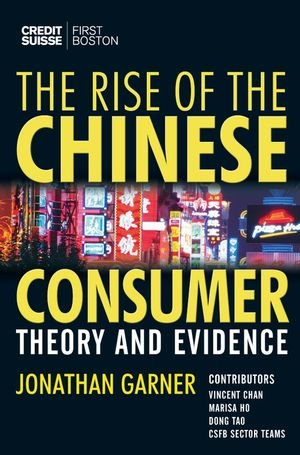 The Rise of the Chinese Consumer: Theory and Evidence 9780470018699