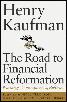 The Road to Financial Reformation: Warnings, Consequences, Reforms 9780470532126