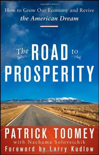 The Road to Prosperity: How to Grow Our Economy and Revive the American Dream 9780470394397