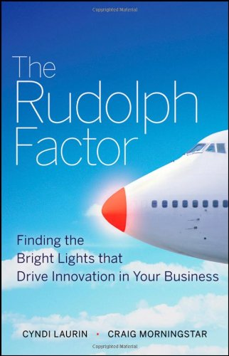 The Rudolph Factor: Finding the Bright Lights That Drive Innovation in Your Business 9780470451038