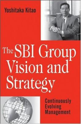 The SBI Group Vision & Strategy: Continuously Evolving Management 9780470117989