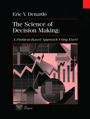 The Science of Decision Making: A Problem-Based Introduction Using Excel 9780471318279