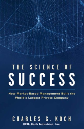 The Science of Success: How Market-Based Management Built the World's Largest Private Company 9780470139882