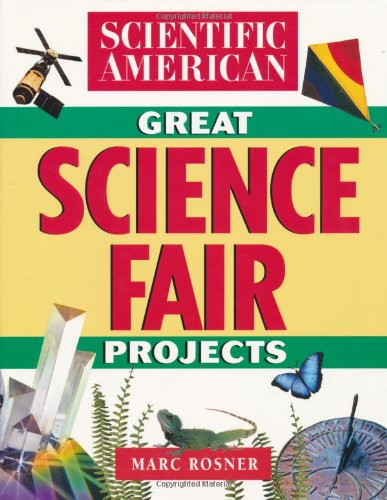 The Scientific American Book of Great Science Fair Projects 9780471356257