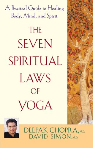 The Seven Spiritual Laws of Yoga: A Practical Guide to Healing Body, Mind, and Spirit 9780471736271