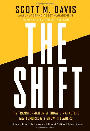 The Shift: The Transformation of Today's Marketers Into Tomorrow's Growth Leaders 9780470388389
