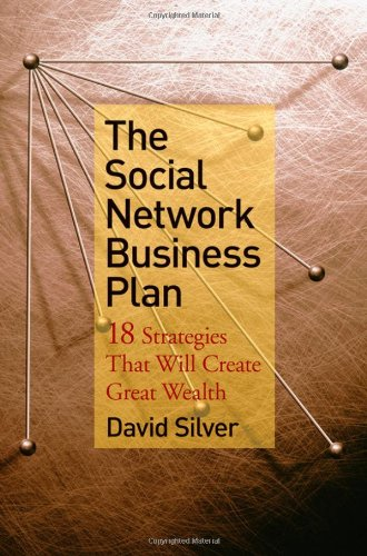 The Social Network Business Plan: 18 Strategies That Will Create Great Wealth 9780470419830