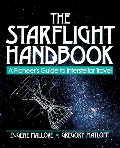 The Starflight Handbook: A Pioneer's Guide to Interstellar Travel 9780471619123