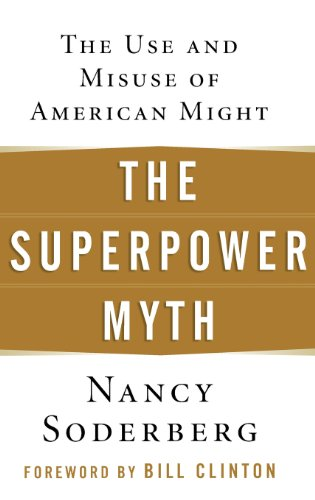 The Superpower Myth: The Use and Misuse of American Might 9780471656838