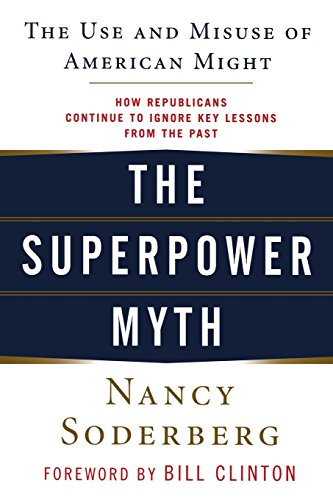 The Superpower Myth: The Use and Misuse of American Might 9780471789642