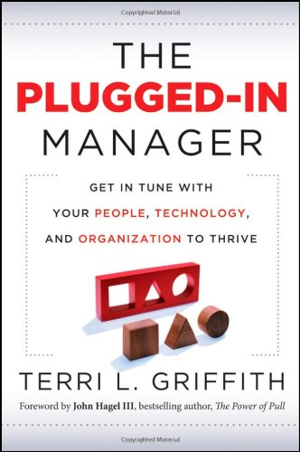 The Plugged-In Manager: Get in Tune with Your People, Technology, and Organization to Thrive 9780470903551