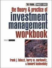 The Theory and Practice of Investment Management Workbook: Step-By-Step Exercises and Tests to Help You Master the Theory and Prac 1560563