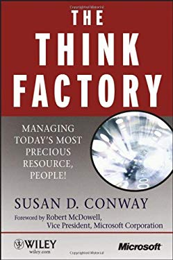 The Think Factory: Managing Today's Most Precious Resource, People! 9780470055199