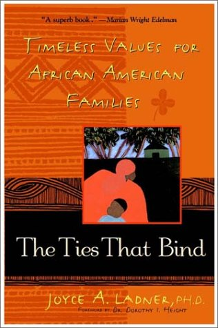 The Ties That Bind: Timeless Values for African American Families 9780471399582
