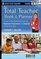 The Total Teacher Book and Planner: The All-In-One System That Gets You Organized, Empowered, and Inspired to Teach Your Best [Wit