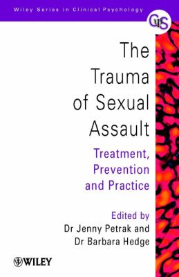 The Trauma of Sexual Assault: Treatment, Prevention and Practice 9780471626916