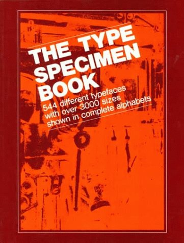 The Type Specimen Book: 544 Different Typefaces with Over 3000 Sizes Shown in Complete Alphabets 9780471289531