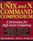 The Unix and X Command Compendium: A Dictionary for High-Level Computing 9780471309826