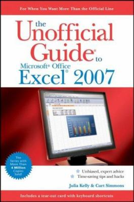 The Unofficial Guide to Microsoft Office Excel 2007 9780470045947