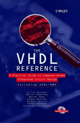 The VHDL Reference: A Practical Guide to Computer-Aided Integrated Circuit Design Including VHDL-Ams [With] VHDL-Ams 9780471899723