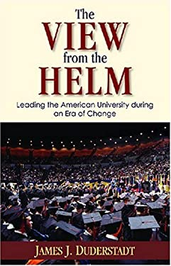 The View from the Helm: Leading the American University During an Era of Change 9780472115907