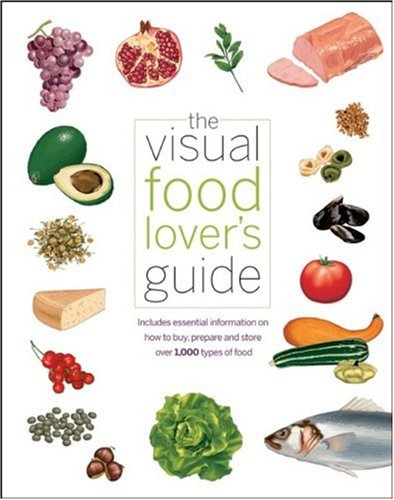 The Visual Food Lover's Guide