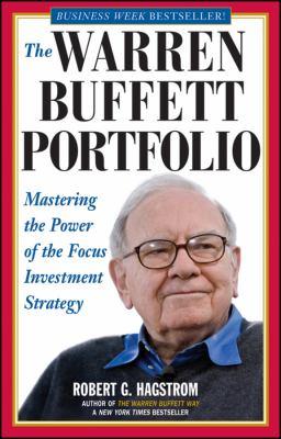 Warren Buffett Portfolio : Mastering the Power of the Focus Investment Strategy