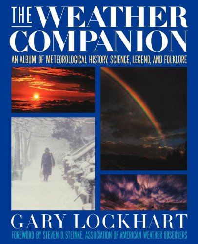 The Weather Companion: An Album of Meteorological History, Science, and Folklore 9780471620792
