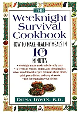 The Weeknight Survival Cookbook: How to Make Healthy Meals in 10 Minutes 9780471347132