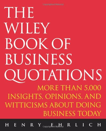 The Wiley Book of Business Quotations 9780471384472