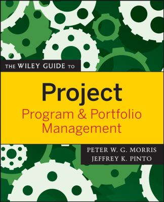 The Wiley Guide to Project, Program & Portfolio Management 9780470226858