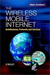 The Wireless Mobile Internet: Architectures, Protocols and Services 1534936