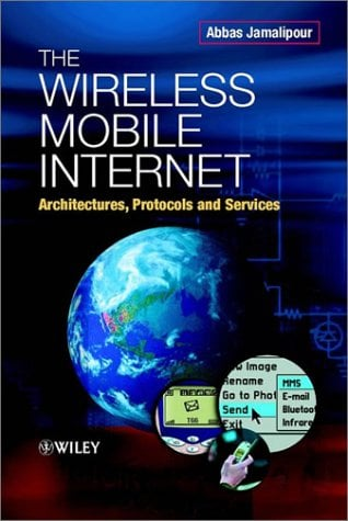 The Wireless Mobile Internet: Architectures, Protocols and Services 9780470844687