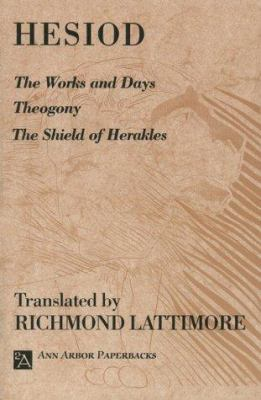 The Works and Days; Theogony; The Shield of Herakles 9780472081615